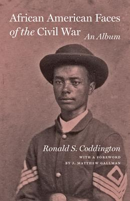 African American Faces of the Civil War By Coddington, Ronald S.