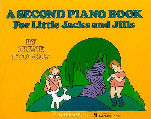 A Second Piano Book for Little Jacks and Jills By Rodgers, Irene (COP)/ Wood, Joanne (ILT)