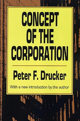 Concept of the Corporation By Drucker, Peter Ferdinand